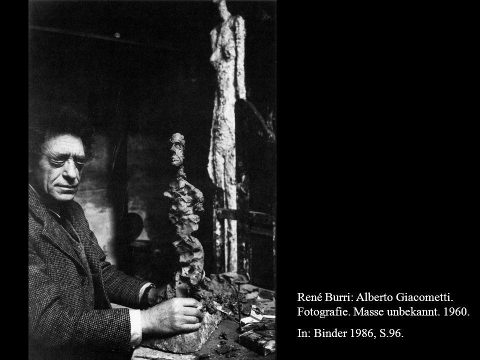 René Burri: Alberto Giacometti. Fotografie. Masse unbekannt. 1960. In: Binder 1986, S.96.