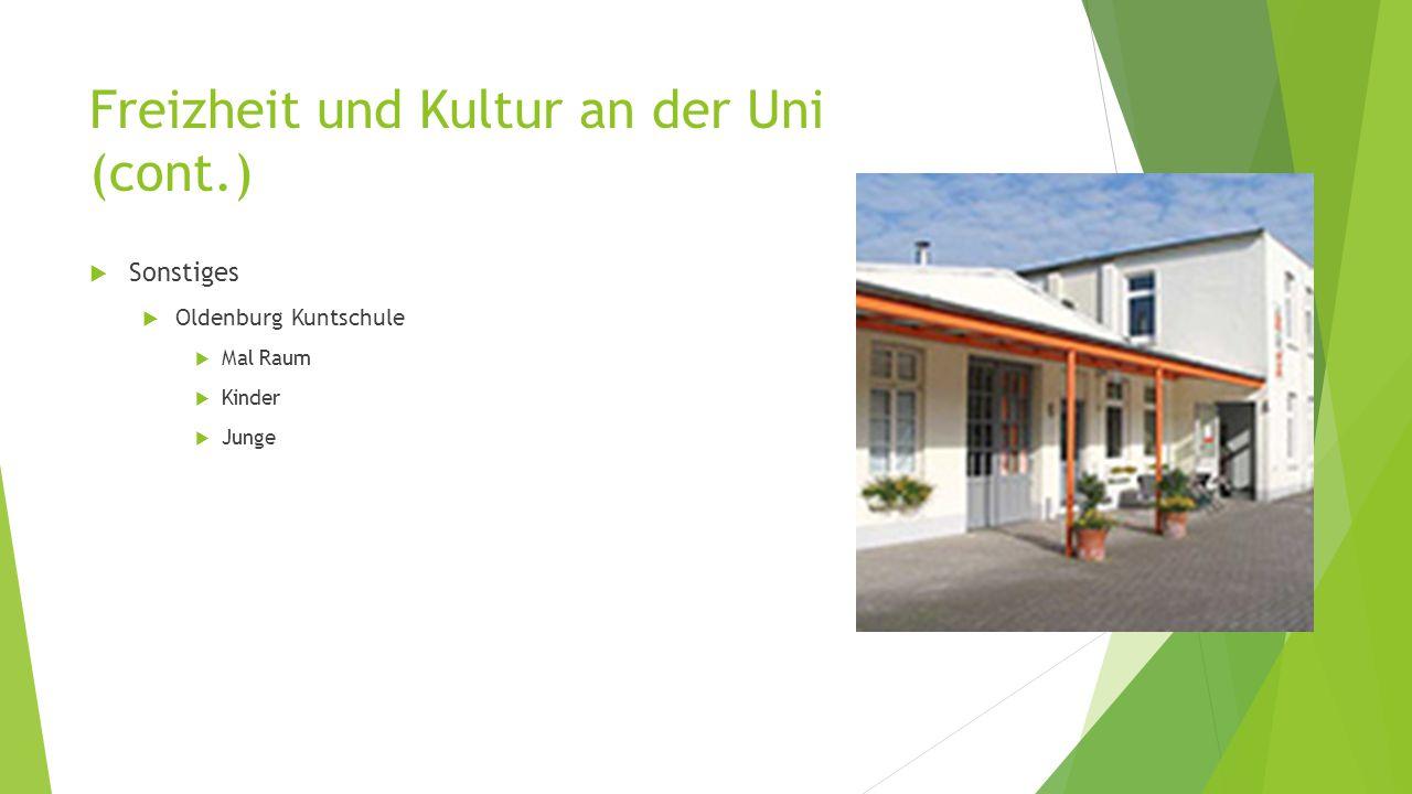 Freizheit und Kultur an der Uni (cont.)  Sonstiges  Oldenburg Kuntschule  Mal Raum  Kinder  Junge