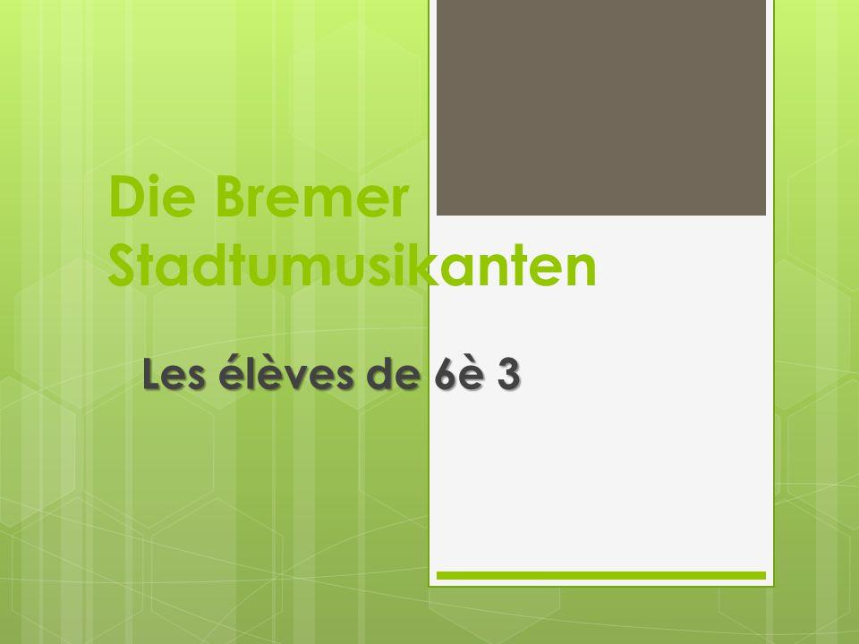 Die Bremer Stadtumusikanten Les élèves de 6è 3