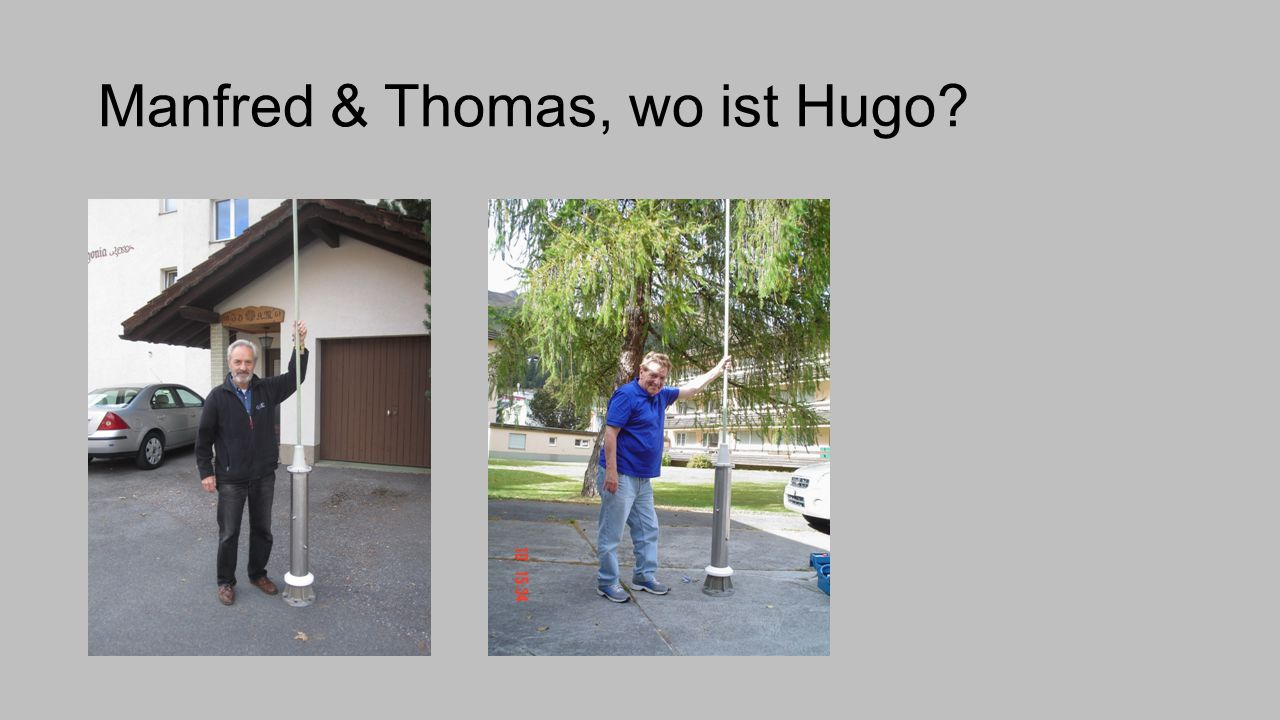 Manfred & Thomas, wo ist Hugo?