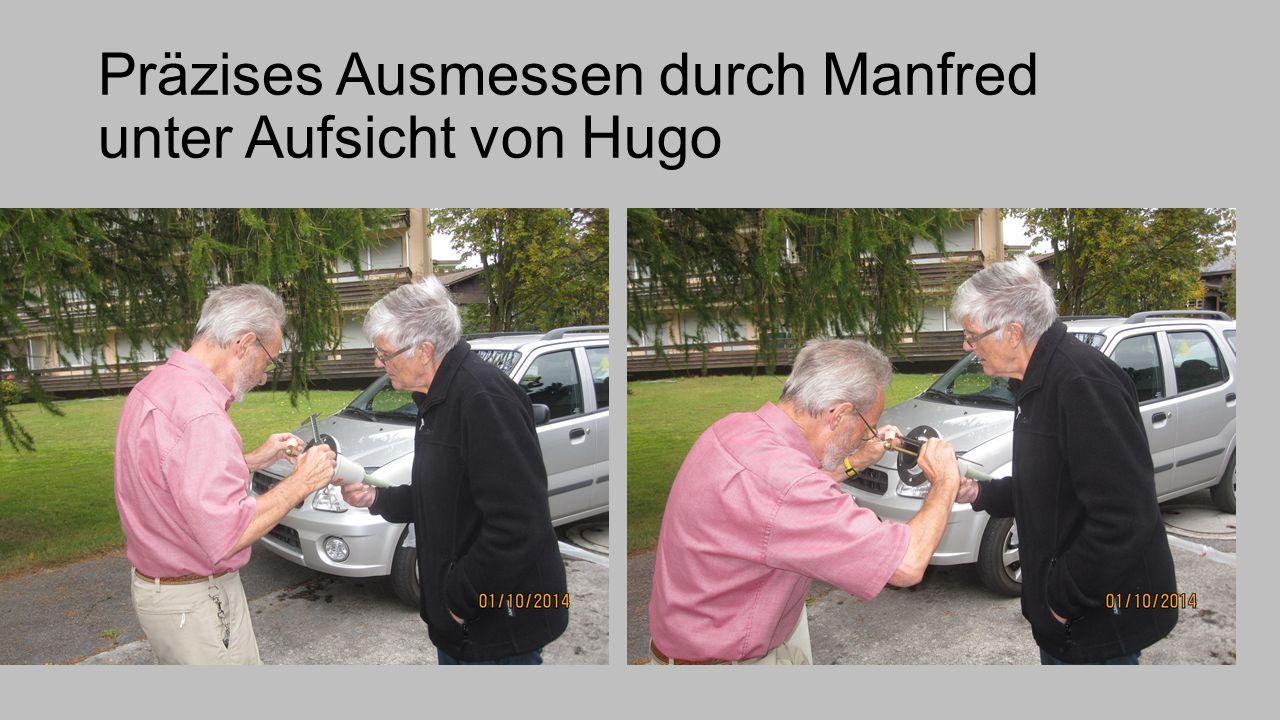 Präzises Ausmessen durch Manfred unter Aufsicht von Hugo