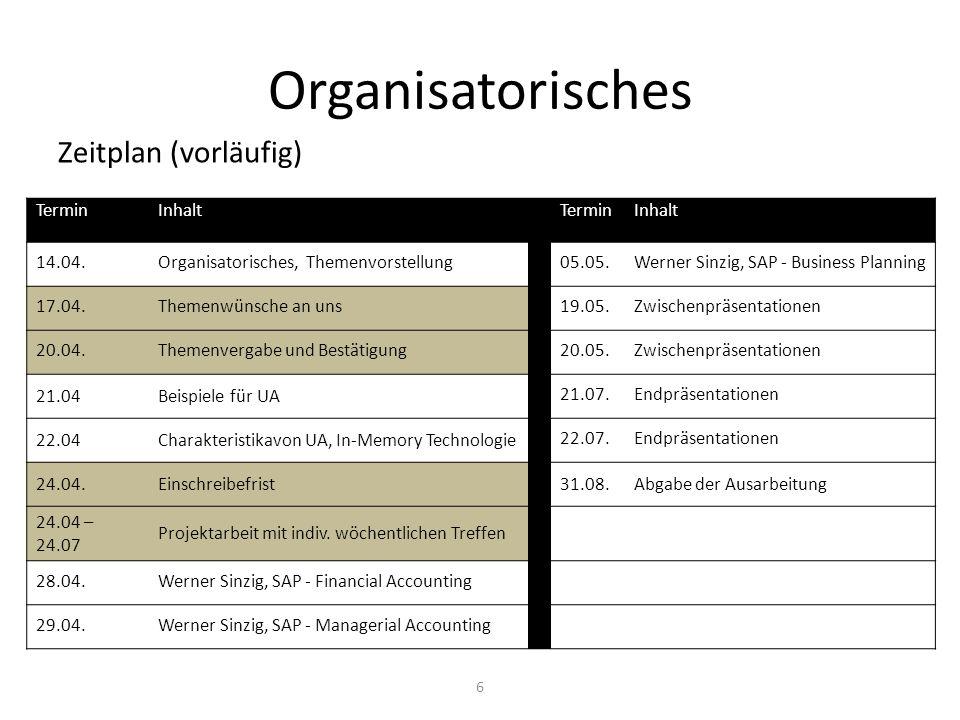 Organisatorisches Zeitplan (vorläufig) 6 TerminInhaltTerminInhalt 14.04.Organisatorisches, Themenvorstellung05.05.Werner Sinzig, SAP - Business Planning 17.04.Themenwünsche an uns19.05.Zwischenpräsentationen 20.04.Themenvergabe und Bestätigung20.05.Zwischenpräsentationen 21.04Beispiele für UA 21.07.Endpräsentationen 22.04Charakteristikavon UA, In-Memory Technologie 22.07.Endpräsentationen 24.04.Einschreibefrist31.08.Abgabe der Ausarbeitung 24.04 – 24.07 Projektarbeit mit indiv.
