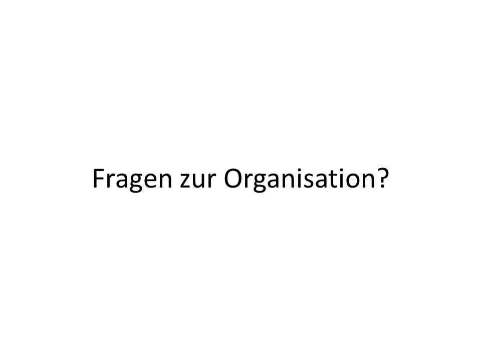 Fragen zur Organisation