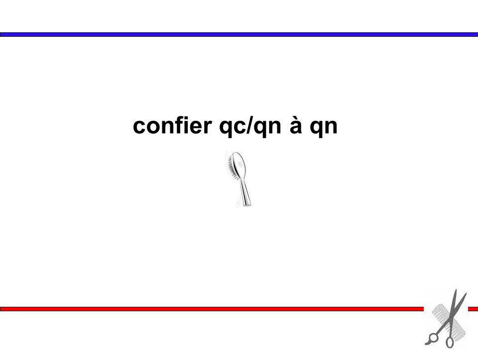 confier qc/qn à qn