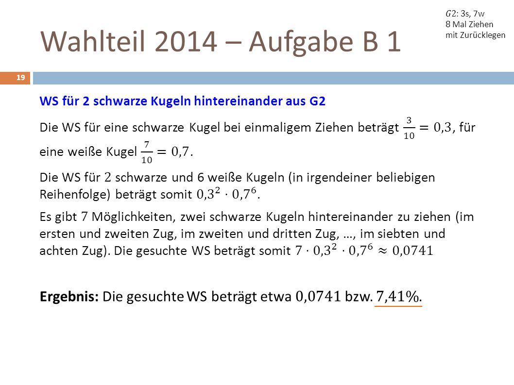 Wahlteil 2014 – Aufgabe B 1 19