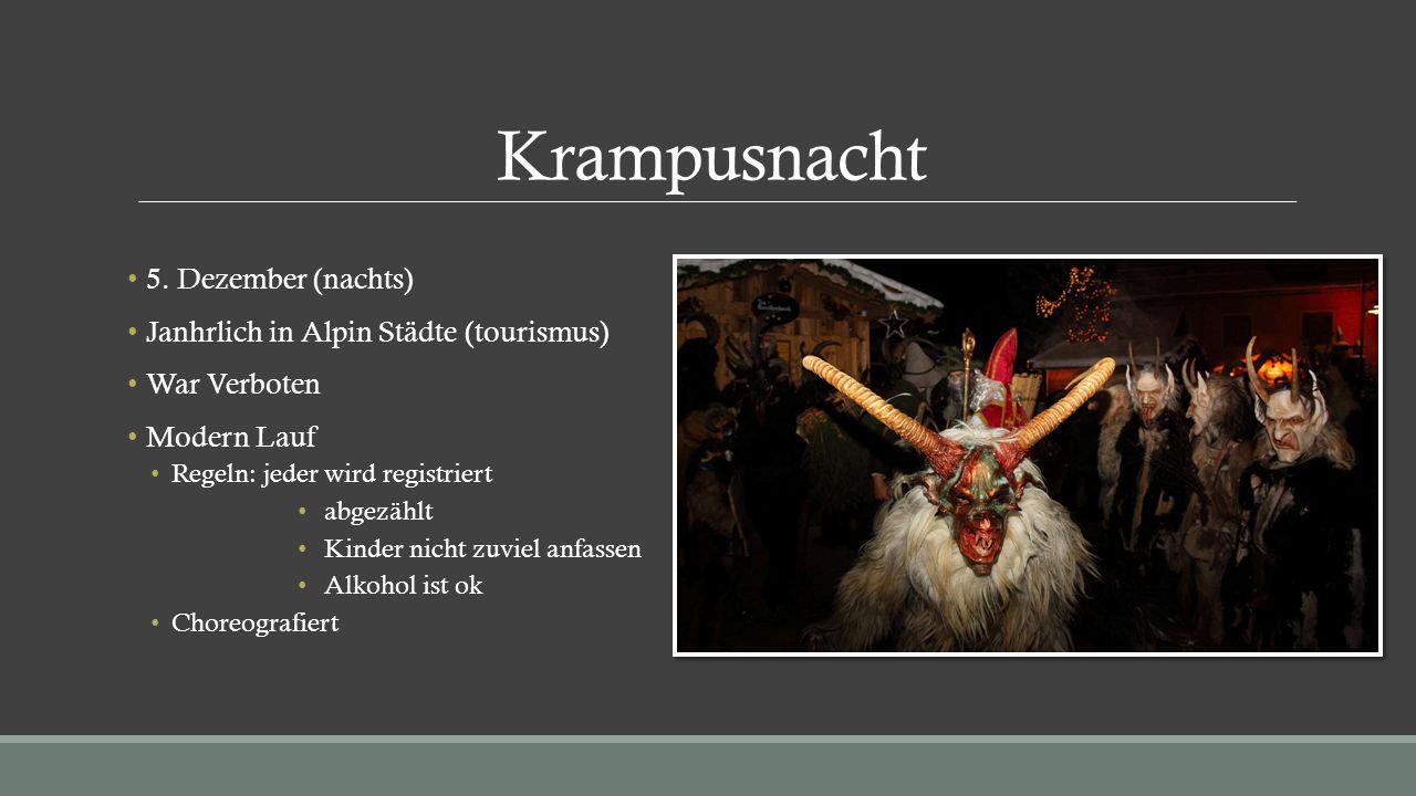 Krampusnacht 5. Dezember (nachts) Janhrlich in Alpin Städte (tourismus) War Verboten Modern Lauf Regeln: jeder wird registriert abgezählt Kinder nicht