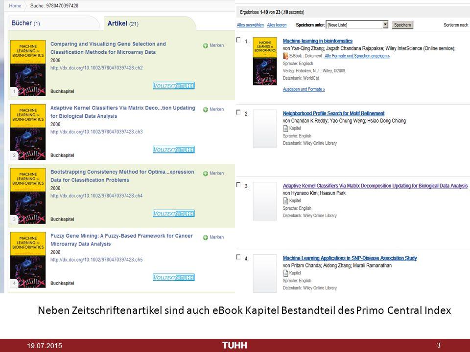 3 19.07.2015 Neben Zeitschriftenartikel sind auch eBook Kapitel Bestandteil des Primo Central Index