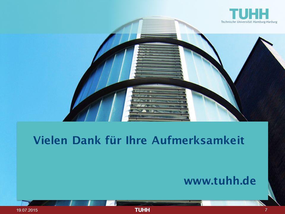 7 19.07.2015 Vielen Dank für Ihre Aufmerksamkeit www.tuhh.de