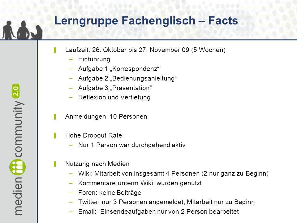 """Lerngruppe Fachenglisch – Facts ▌ Laufzeit: 26. Oktober bis 27. November 09 (5 Wochen) –Einführung –Aufgabe 1 """"Korrespondenz"""" –Aufgabe 2 """"Bedienungsan"""