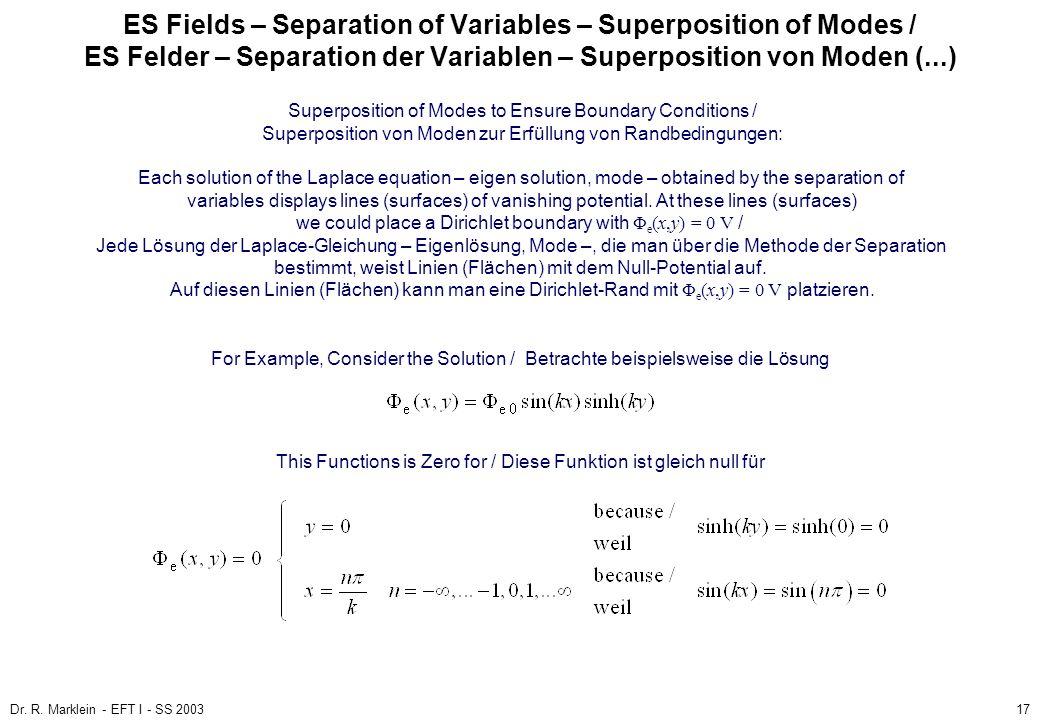 Dr. R. Marklein - EFT I - SS 200317 ES Fields – Separation of Variables – Superposition of Modes / ES Felder – Separation der Variablen – Superpositio