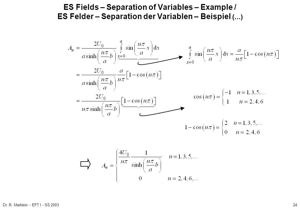 Dr. R. Marklein - EFT I - SS 200324 ES Fields – Separation of Variables – Example / ES Felder – Separation der Variablen – Beispiel (...)