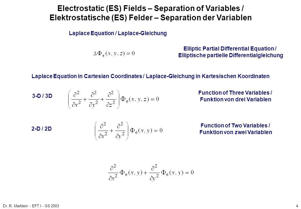 Dr. R. Marklein - EFT I - SS 20034 ES Fields / ES Felder Poisson and Laplace Equation / Poisson- und Laplace-Gleichung (3) Electrostatic (ES) Fields –