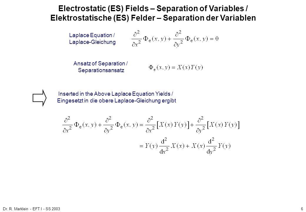 Dr. R. Marklein - EFT I - SS 20036 ES Fields / ES Felder Poisson and Laplace Equation / Poisson- und Laplace-Gleichung (3) Electrostatic (ES) Fields –