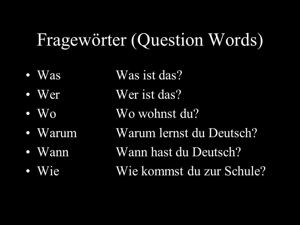Fragewörter (Question Words) WasWas ist das. WerWer ist das.