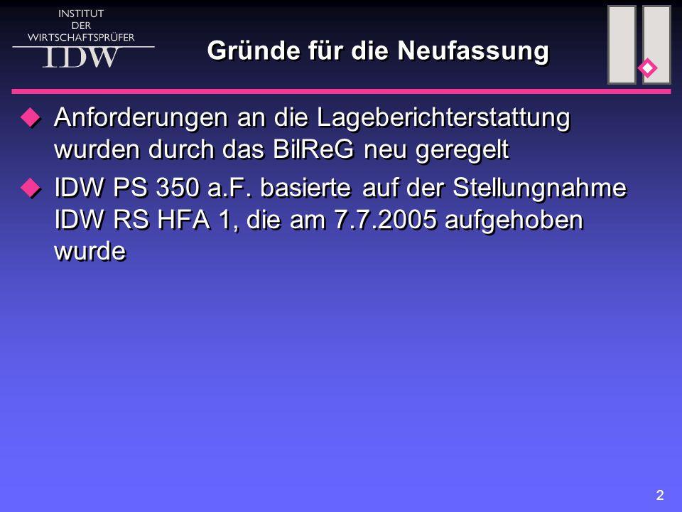 2 Gründe für die Neufassung  Anforderungen an die Lageberichterstattung wurden durch das BilReG neu geregelt  IDW PS 350 a.F.