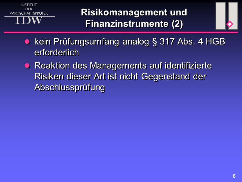 9 Besonderheiten im Konzernlagebericht (1)  Hinweis im Bestätigungsvermerk auf fortbestandsgefährdende Risiken eines TU nicht erforderlich, sofern das TU für die Vermittlung eines den tatsächlichen Verhältnissen entsprechenden Bildes der VFE-Lage von untergeordneter Bedeutung ist