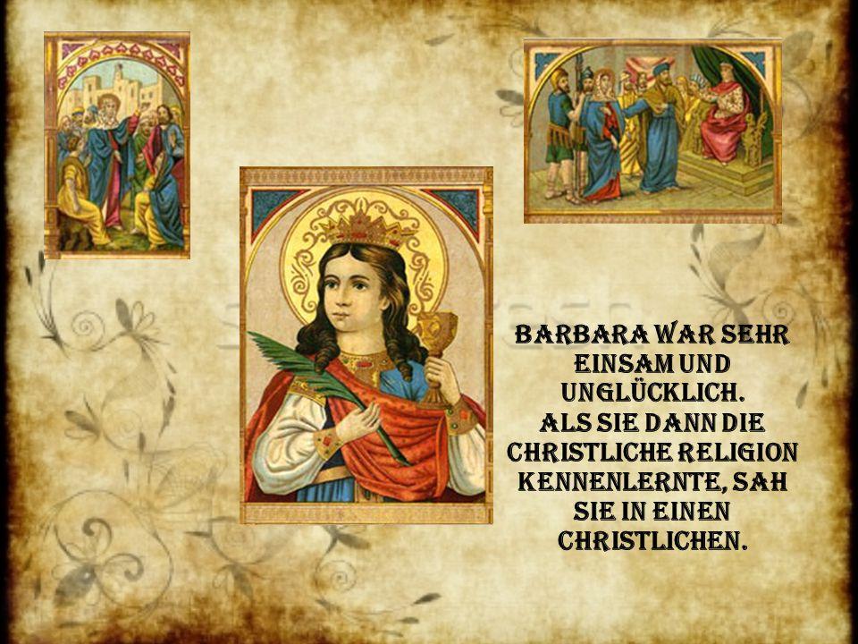 Barbara war sehr einsam und unglücklich.