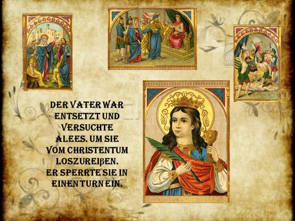 Der Vater war entsetzt und versuchte alees.Um sie vom Christentum loszurei β en.