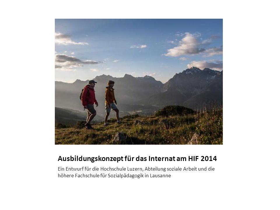 Ausbildungskonzept für das Internat am HIF 2014 Ein Entwurf für die Hochschule Luzern, Abteilung soziale Arbeit und die höhere Fachschule für Sozialpädagogik in Lausanne