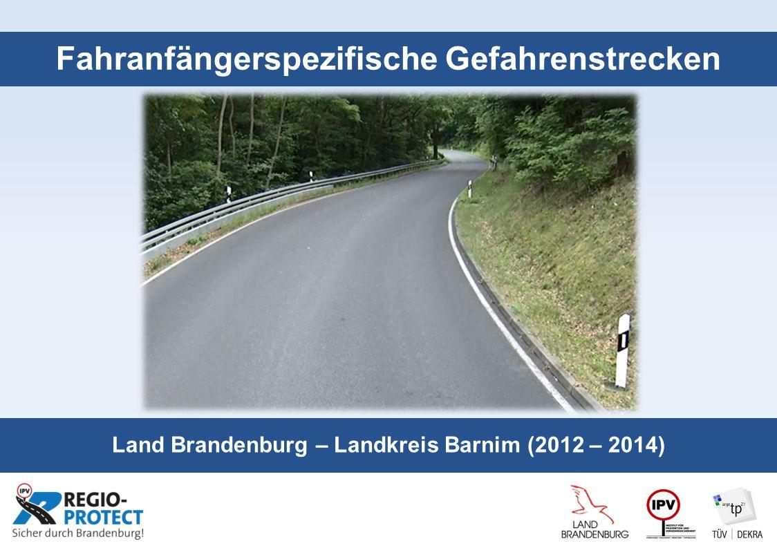 Seite 1 Fahranfängerspezifische Gefahrenstrecken Land Brandenburg – Landkreis Barnim (2012 – 2014)
