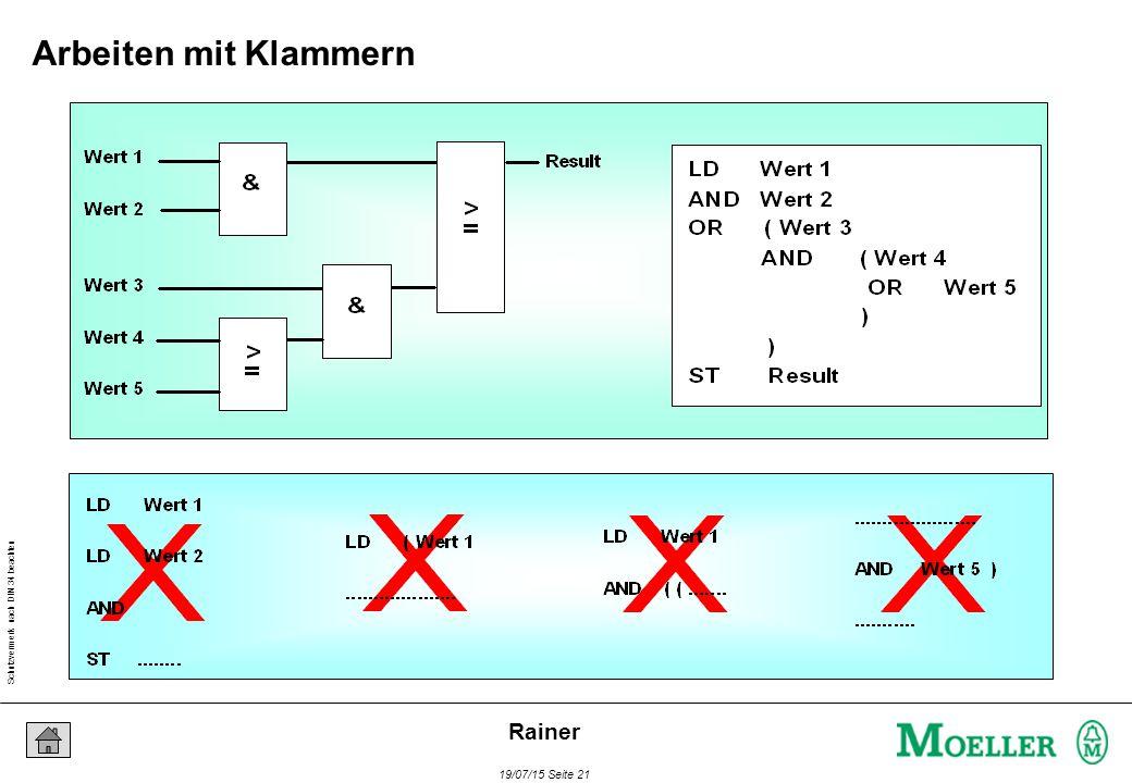 Schutzvermerk nach DIN 34 beachten 19/07/15 Seite 21 Rainer Arbeiten mit Klammern