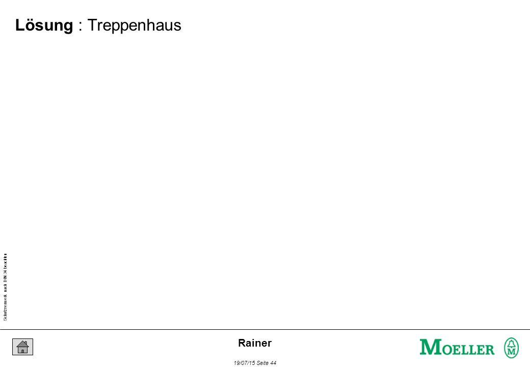Schutzvermerk nach DIN 34 beachten 19/07/15 Seite 44 Rainer Lösung : Treppenhaus