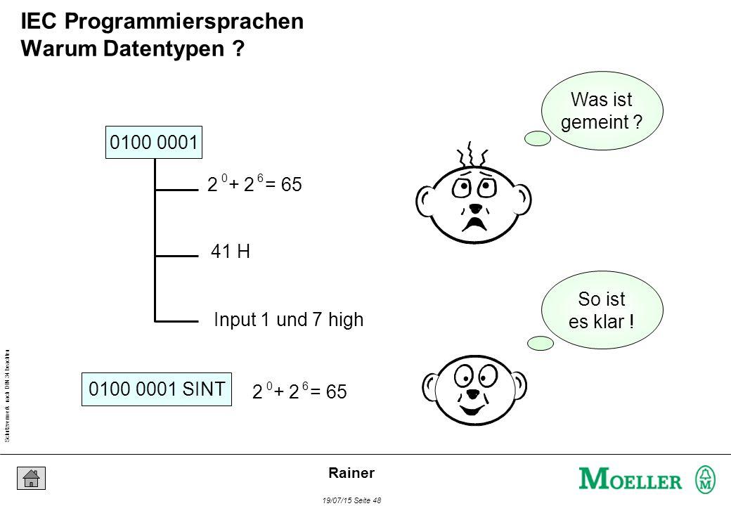 Schutzvermerk nach DIN 34 beachten 19/07/15 Seite 48 Rainer 0100 0001 0100 0001 SINT 41 H Input 1 und 7 high 2 + 2 = 65 06 06 So ist es klar .