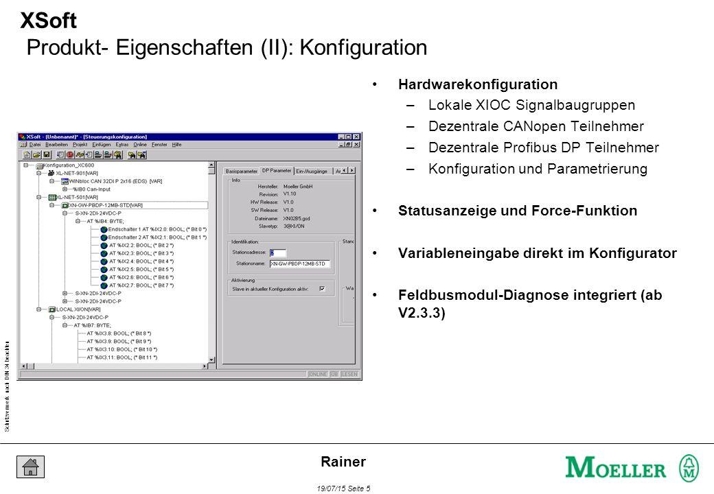 Schutzvermerk nach DIN 34 beachten 19/07/15 Seite 5 Rainer XSoft Produkt- Eigenschaften (II): Konfiguration Hardwarekonfiguration –Lokale XIOC Signalb