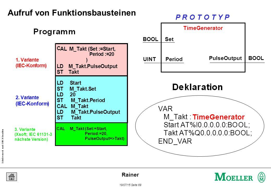Schutzvermerk nach DIN 34 beachten 19/07/15 Seite 69 Rainer 1. Variante (IEC-Konform) 2. Variante (IEC-Konform) C AL M_Takt (Set :=Start, Period :=20