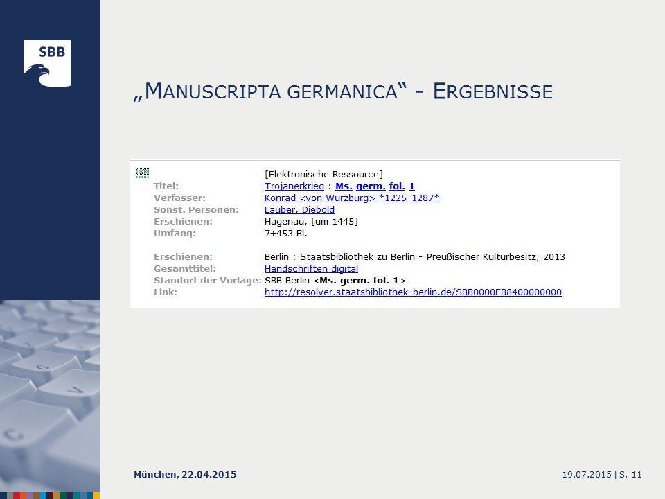 """M ANUSCRIPTA GERMANICA - E RGEBNISSE 19.07.2015 |München, 22.04.2015S. 11"