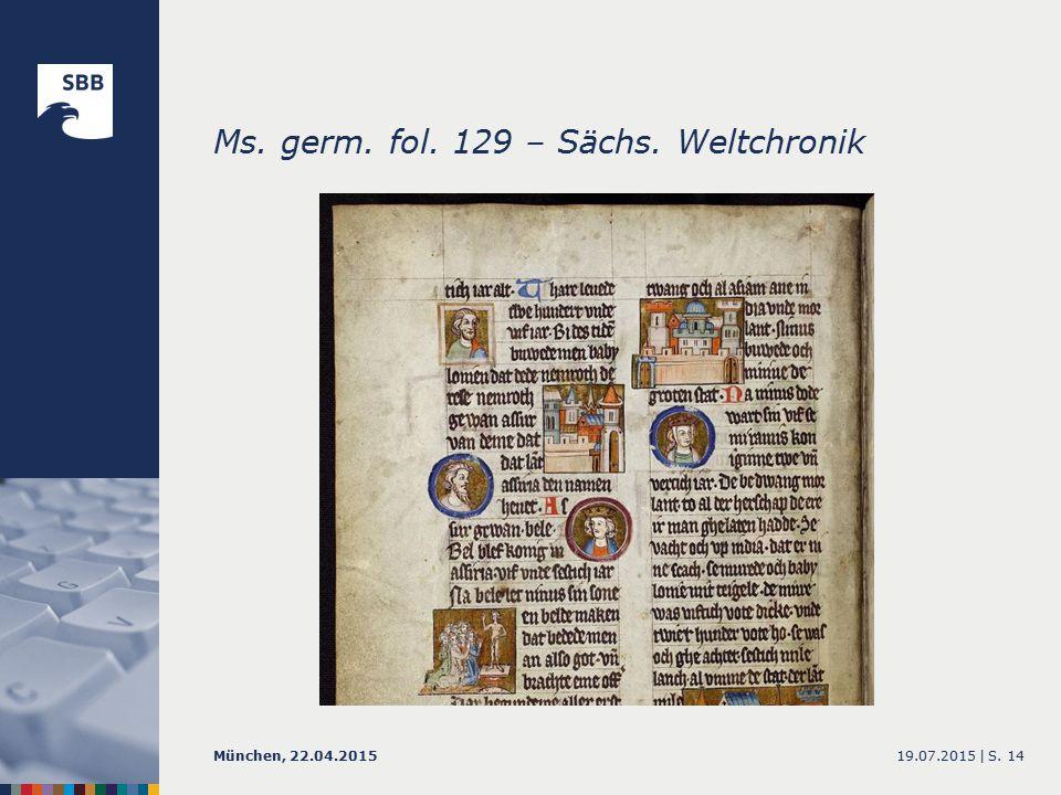 Ms. germ. fol. 129 – Sächs. Weltchronik 19.07.2015 |München, 22.04.2015S. 14