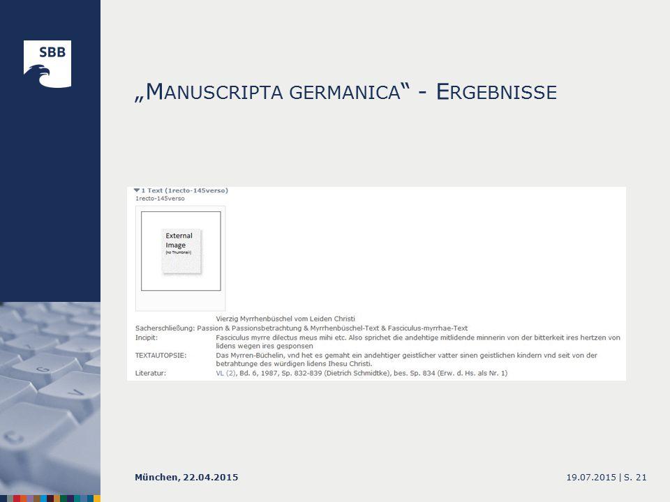 """M ANUSCRIPTA GERMANICA - E RGEBNISSE 19.07.2015 |München, 22.04.2015S. 21"