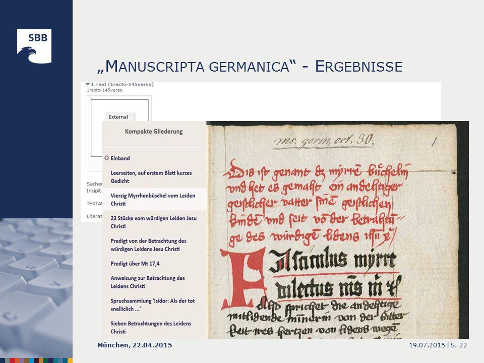 """M ANUSCRIPTA GERMANICA - E RGEBNISSE 19.07.2015 |München, 22.04.2015S. 22"
