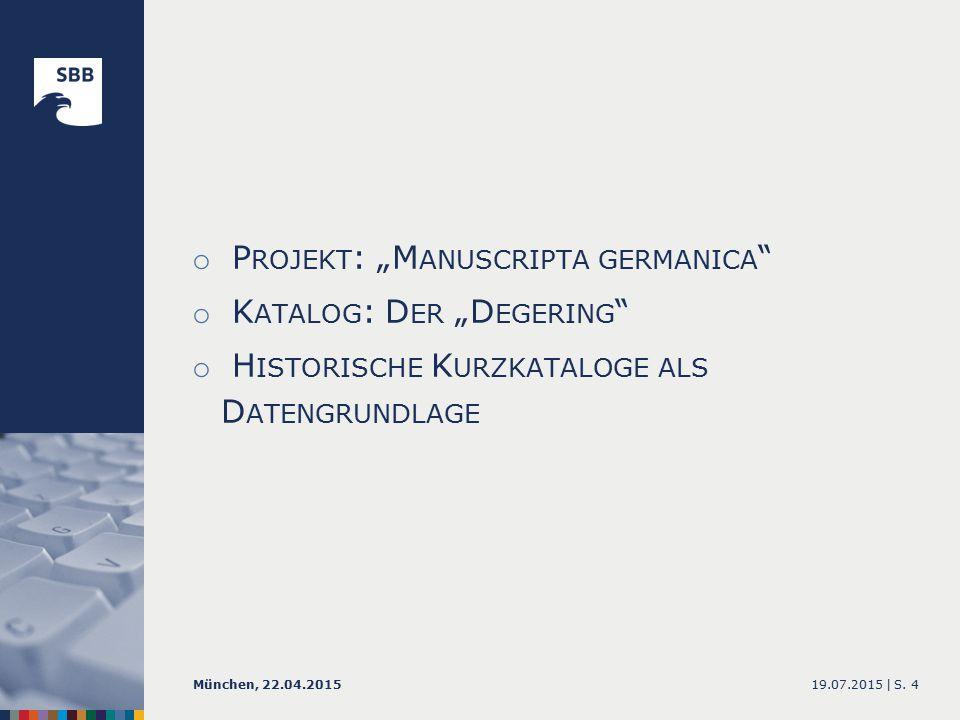 """M ANUSCRIPTA GERMANICA - S AMMLUNG o 5.579 Nummern o Zentraler Bestand - Intensive Nutzung 19.07.2015 |München, 22.04.2015S."