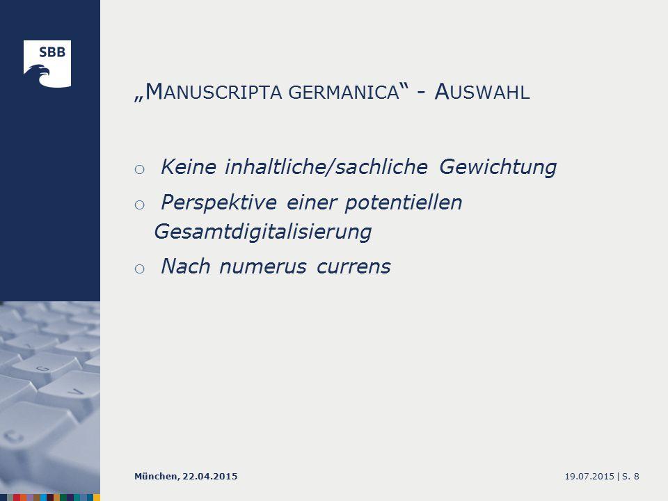 """M ANUSCRIPTA GERMANICA - E RGEBNISSE 19.07.2015 |München, 22.04.2015S. 19"