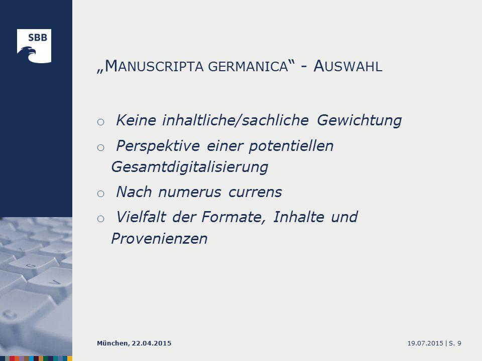"""M ANUSCRIPTA GERMANICA - E RGEBNISSE o 110 Katalogisate mit Kerninformationen im Bibliothekskatalog 19.07.2015 |München, 22.04.2015S."