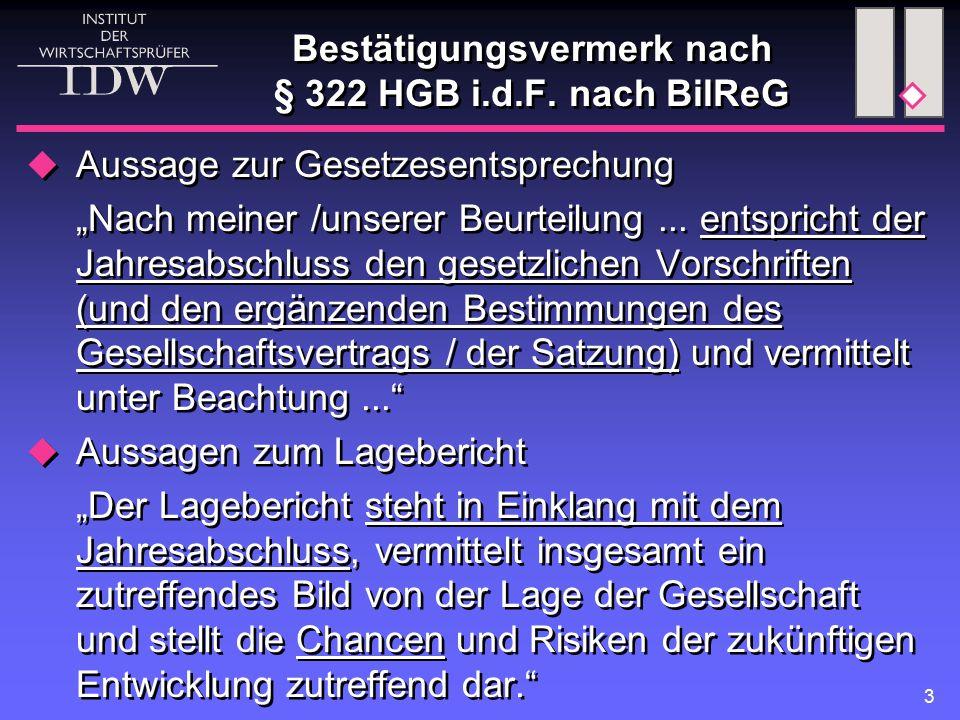 """3 Bestätigungsvermerk nach § 322 HGB i.d.F. nach BilReG  Aussage zur Gesetzesentsprechung """"Nach meiner /unserer Beurteilung... entspricht der Jahresa"""