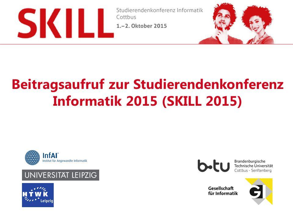 Beitragsaufruf zur Studierendenkonferenz Informatik 2015 (SKILL 2015)