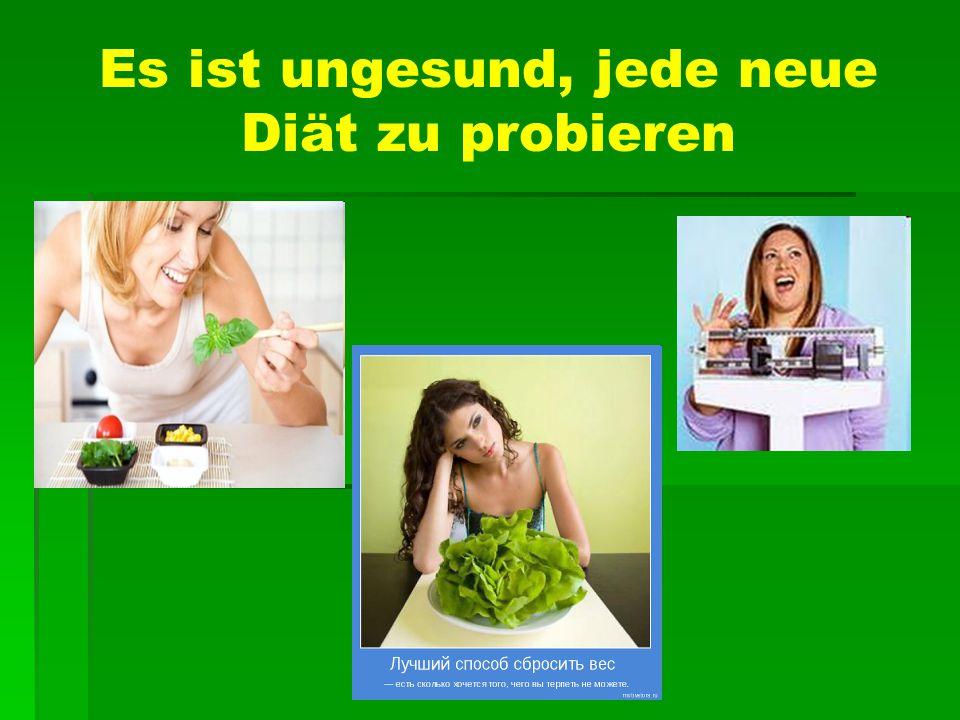 Es ist ungesund, jede neue Diät zu probieren