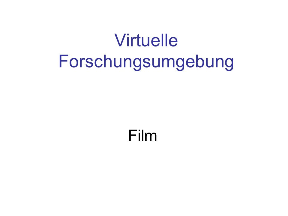 Virtuelle Forschungsumgebung Film