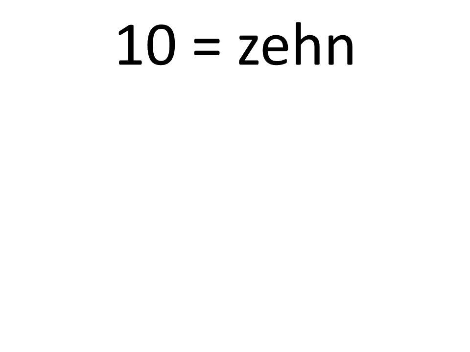 10 = zehn