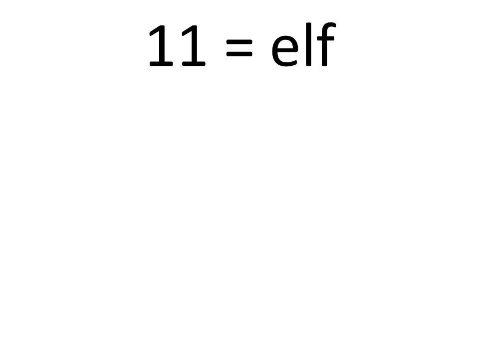 11 = elf