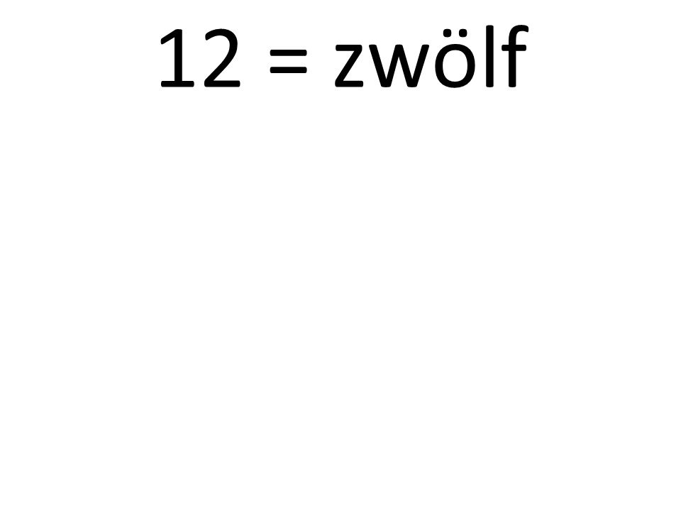 12 = zwölf