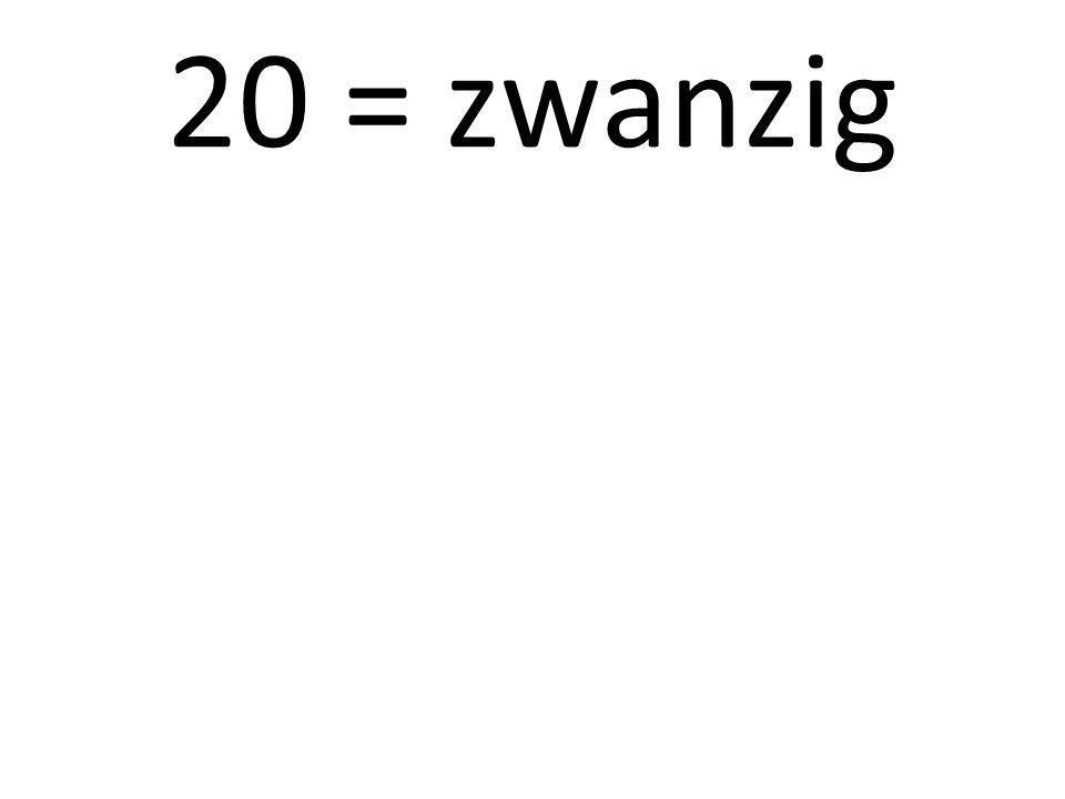 20 = zwanzig