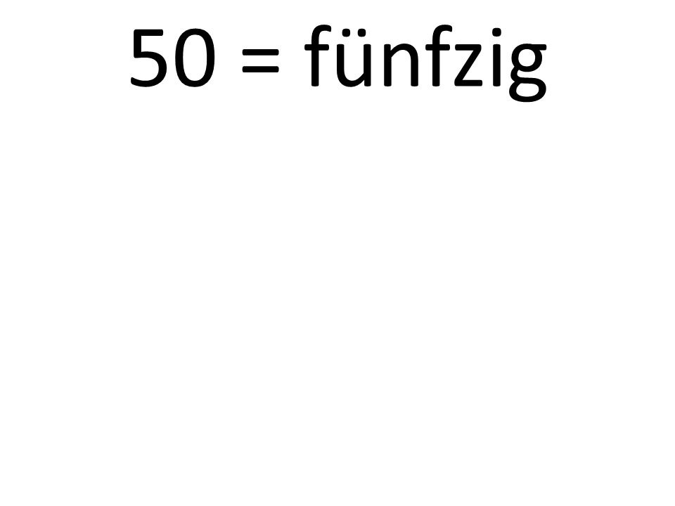 50 = fünfzig