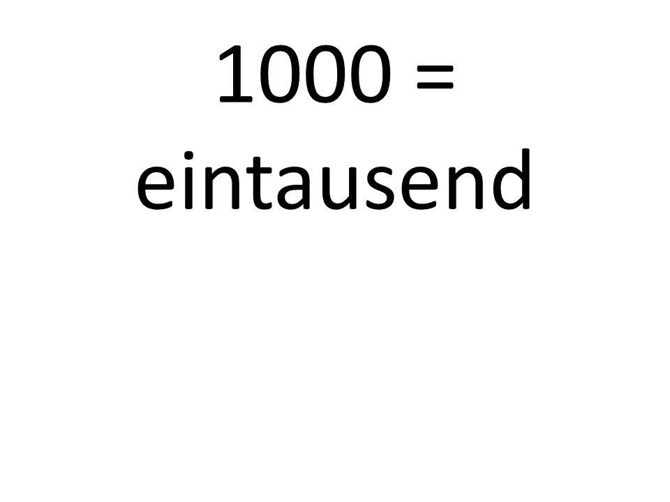 1000 = eintausend