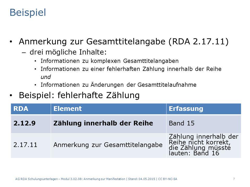Beispiel Anmerkung zur Gesamttitelangabe (RDA 2.17.11) – drei mögliche Inhalte: Informationen zu komplexen Gesamttitelangaben Informationen zu einer f