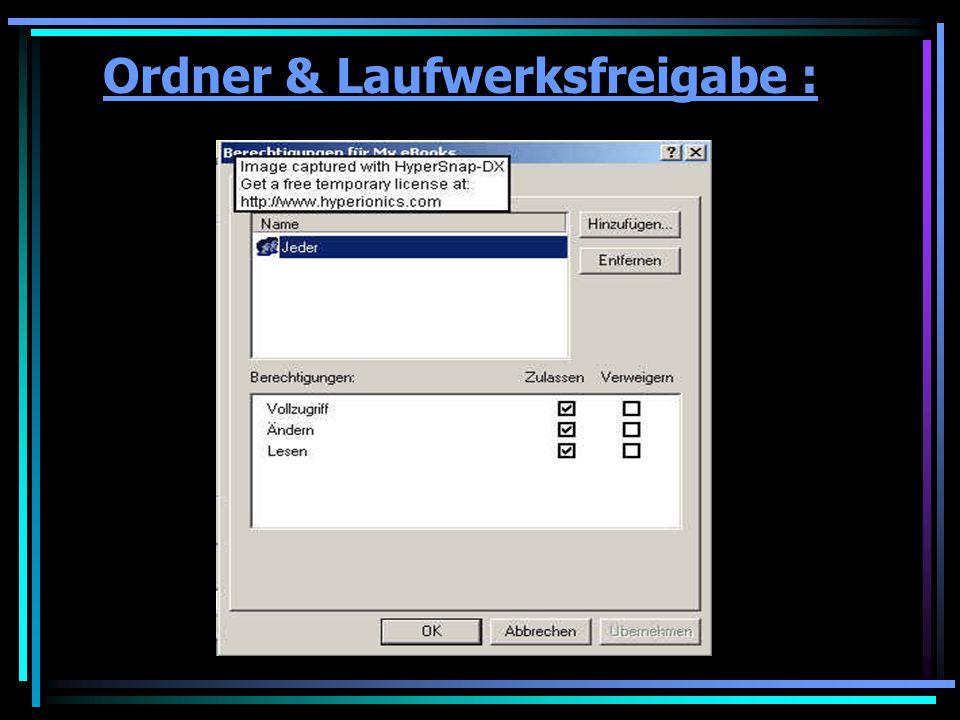 Ordner & Laufwerksfreigabe :