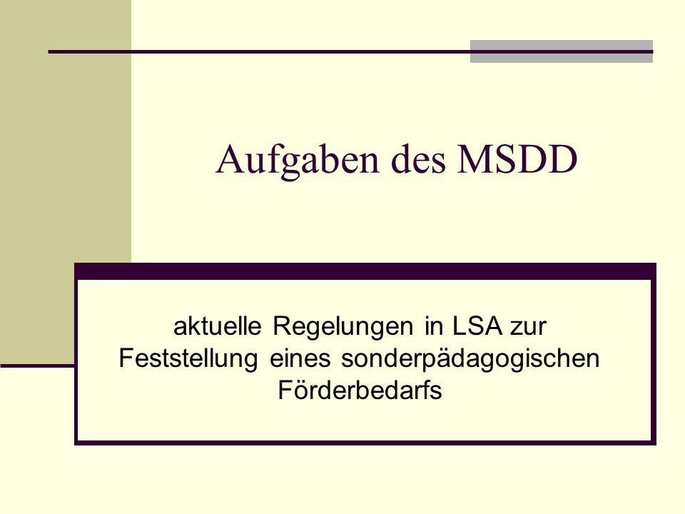 Aufgaben des MSDD aktuelle Regelungen in LSA zur Feststellung eines sonderpädagogischen Förderbedarfs