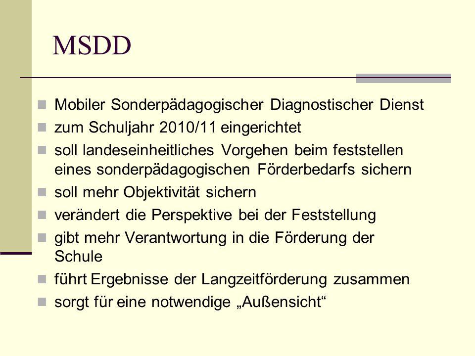 MSDD Mobiler Sonderpädagogischer Diagnostischer Dienst zum Schuljahr 2010/11 eingerichtet soll landeseinheitliches Vorgehen beim feststellen eines son